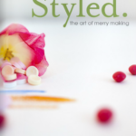Styled. magazine issue one | the art of merrymaking