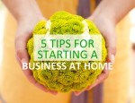 5 tips for starting a business at home