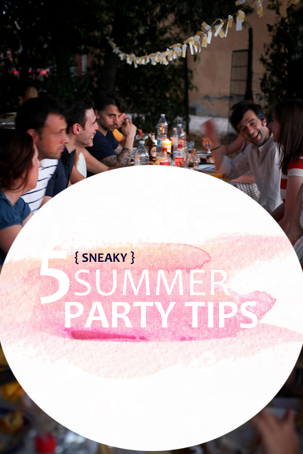 5 sneaky tips for a summer party (Click through to see them all)