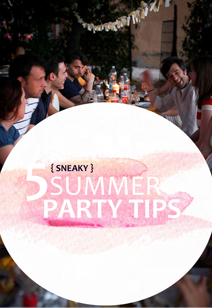 5 sneaky summer party tips