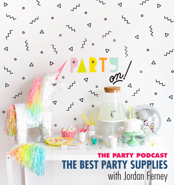 The Best Party Supplies with Jordan Ferney
