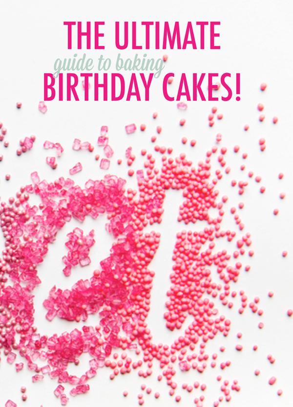 The Ultimate Guide To Baking Birthday Cakes A Subtle Revelry