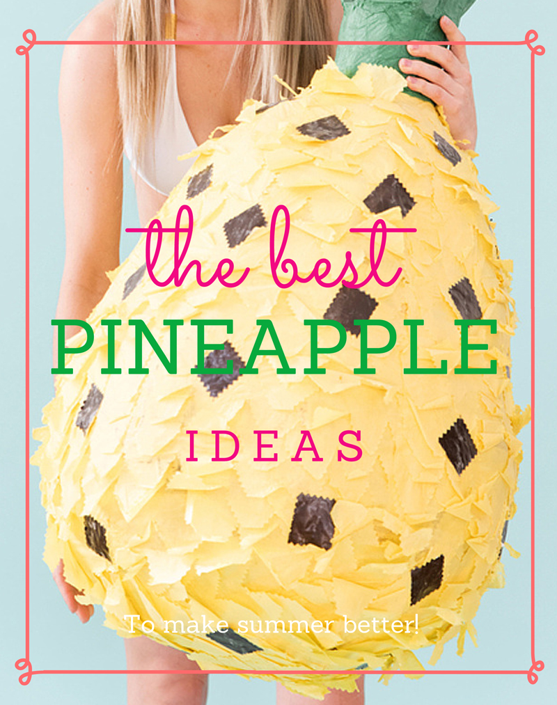14 Ways Pineapples Make Summer Better