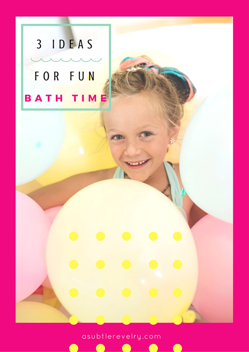 3 Ideas For A Fun Bath Time