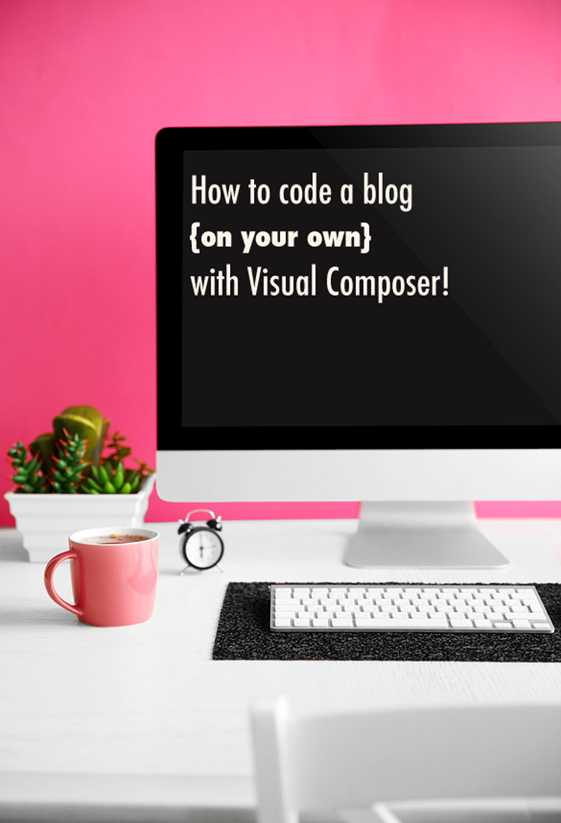 How To Code A Blog With Visual Composer WordPress Plugin