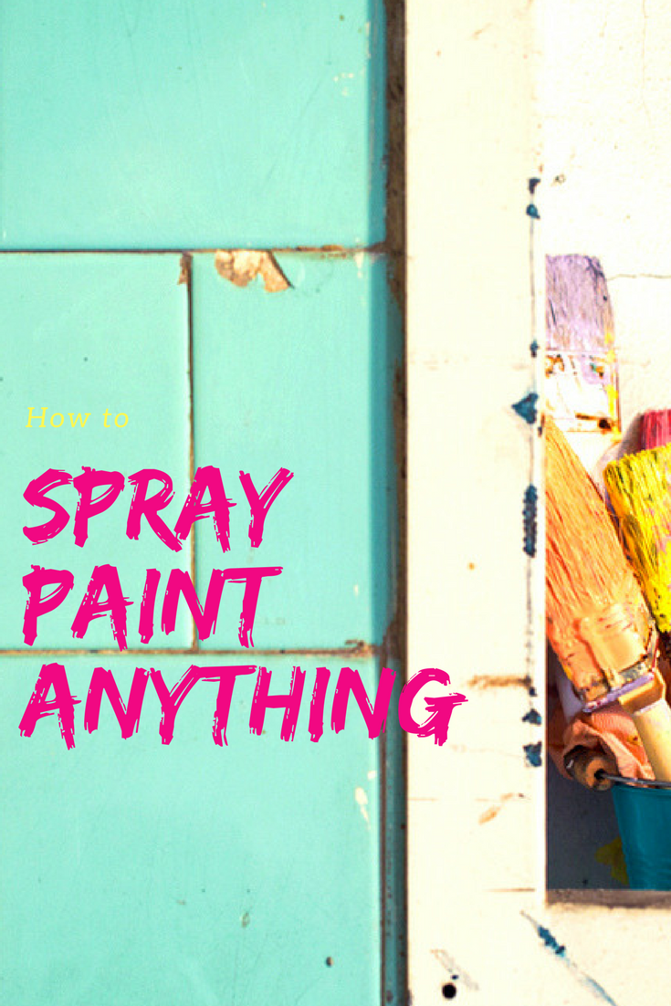 How To Spray Paint Anything