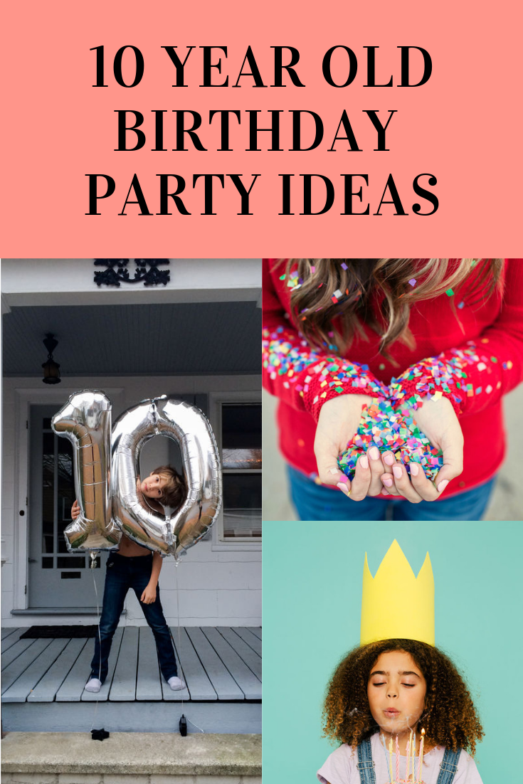 10 Year Old Birthday Party Ideas That Are Creative Easy To Pull
