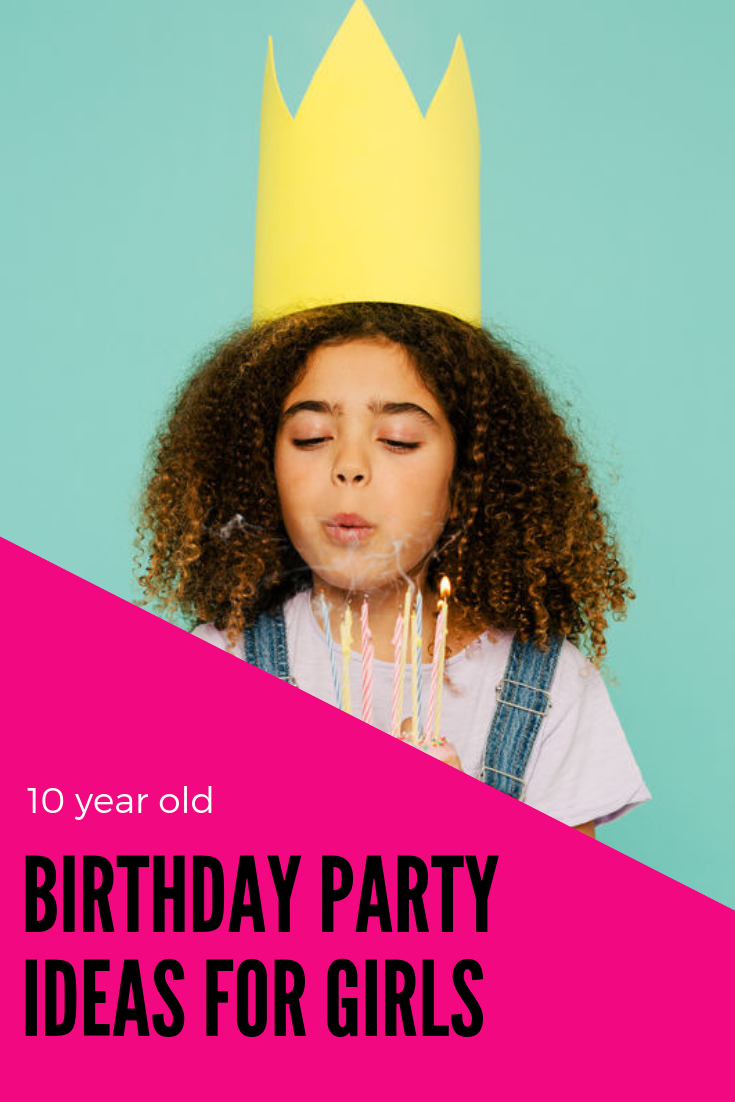 Sweet 10 Year Old Birthday Party Ideas For Girls