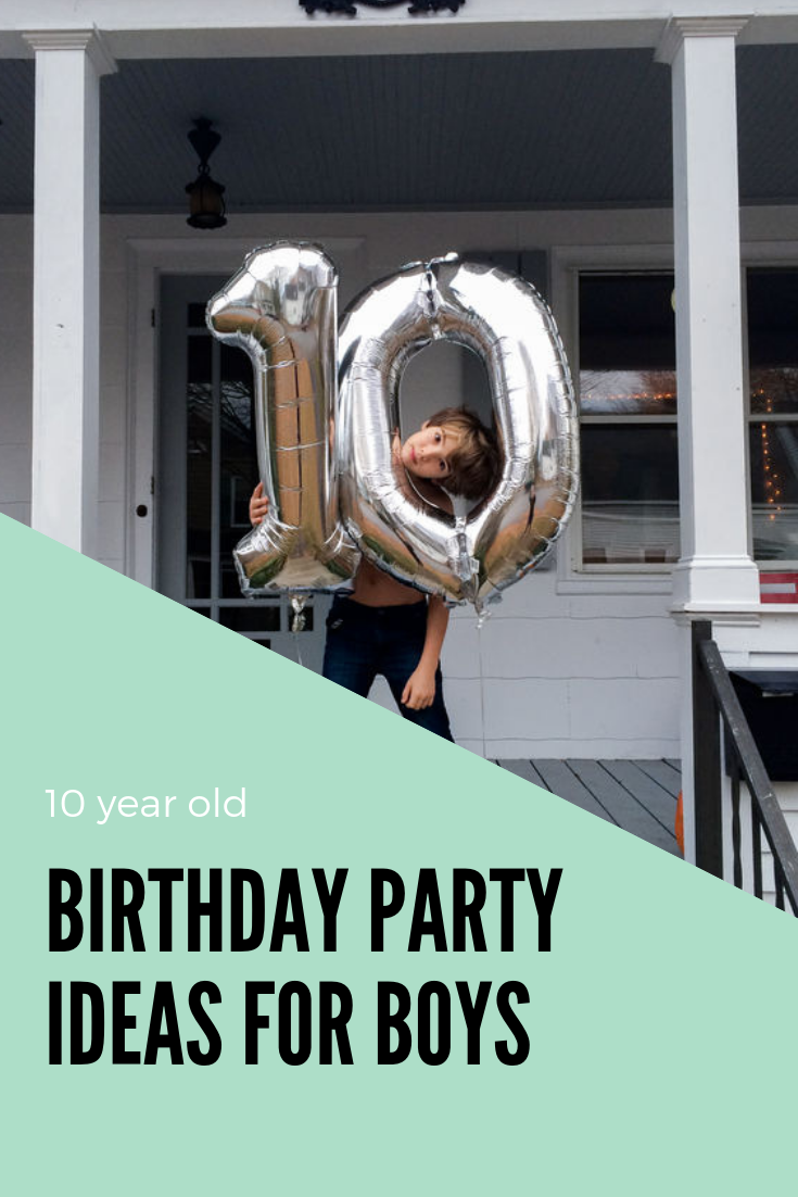 10 Year Old Birthday Party Ideas For Boys