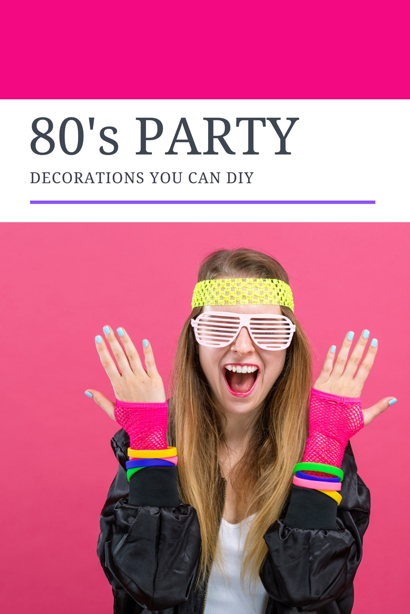 DIY 80s Party Decorations