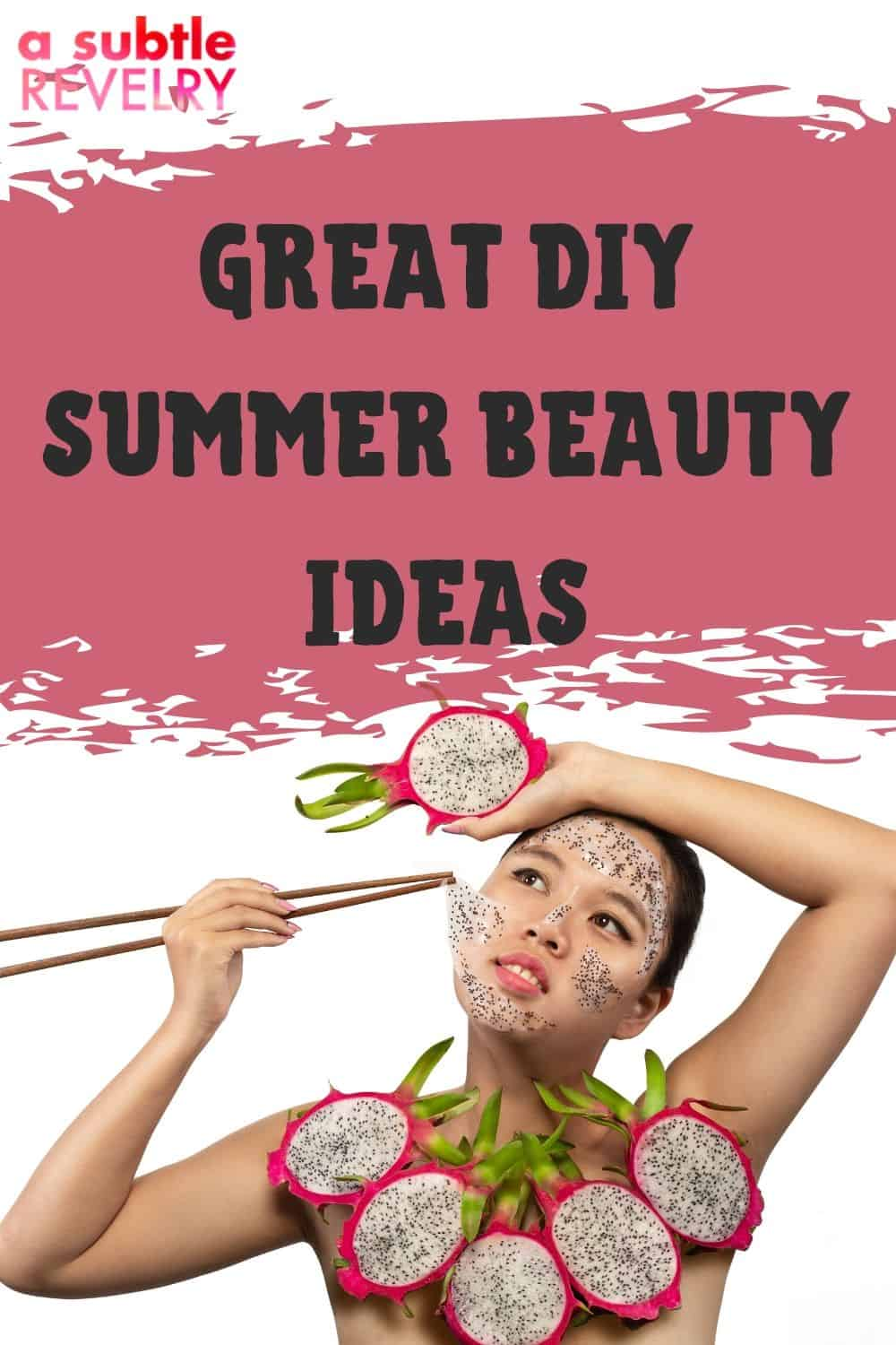 Great DIY Summer Beauty Ideas